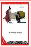 Wuthering Heights [Christmas Summary Classics], Emily Bronte, 1494711710