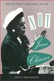 Not June Cleaver : Women and Gender in the Postwar America, 1945-1960, , 1566391717