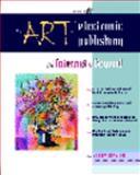 Art of Electronic Publishing, Ressler, Sandy, 0134881729
