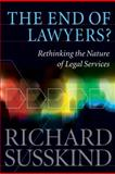 The End of Lawyers? : Rethinking the Nature of Legal Services, Susskind OBE, Richard and Susskind, Richard E., 0199541728