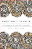 When God Spoke Greek 1st Edition
