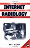 The Internet for Radiology Practice, Mehta, Amit, 0387951725