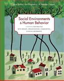 Social Environments and Human Behavior : Contexts for Practice with Groups, Organizations, Communities, and Social Movements, Scales, T. Laine and Singletary, Jon, 0495171727