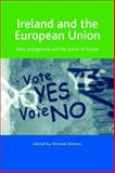 Ireland and the European Union : Nice, Enlargement and the Future of Europe, Holmes, Michael, 0719071720