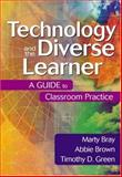 Technology and the Diverse Learner : A Guide to Classroom Practice, Bray, Marty and Brown, Abbie, 0761931724