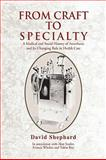 From Craft to Specialty, David Shephard, 1441511725