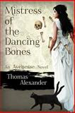Mistress of the Dancing Bones, Thomas Alexander, 1481111728
