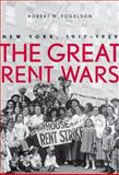The Great Rent Wars : New York, 1917-1929, Fogelson, Robert M., 0300191723