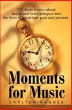 Moments for Music, Carlton M. Hughes, 0595221726