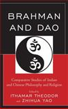 Brahman and Dao : Comparative Studies of Indian and Chinese Philosophy and Religion, , 0739171720