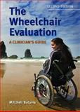 The Wheelchair Evaluation : A Clinician's Guide, Batavia, Mitchell, 0763761729