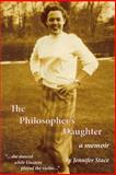 The Philosopher's Daughter, a Memoir, Jennifer Stace, 1494761726