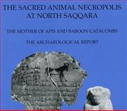 The Sacred Animal Necropolis at North Saqqara : Mother of Apis and Baboon Catacombs, Davies, Sue and Smith, H. S., 0856981729