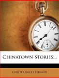 Chinatown Stories, Chester Bailey Fernald, 1278931724
