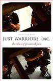Just Warriors, Inc : The Ethics of Privatized Force, Baker, Deane-Peter, 1441111727