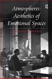 Atmospheres : Aesthetics of Emotional Spaces, Griffero, Tonino, 1472421728