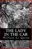 The Lady in the Car, William Le Queux, 148126172X