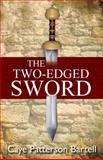 The Two-Edged Sword, Caye Patterson Bartell, 1622451724