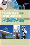 Transceiver and System Design for Digital Communications, Bullock, Scott R., 1891121723