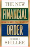 The New Financial Order : Risk in the 21st Century, Shiller, Robert J., 0691091722