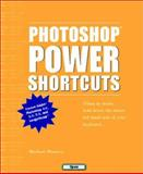 Photoshop Power Shortcuts, Ninness, Michael, 0789721724