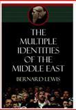 Multiple Identities of the Middle East, Bernard Lewis, 0805241728