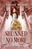 Shunned No More : A Lady Forsaken, McKnight, Christina, 0988261723