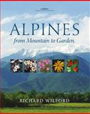 Alpines, from Mountain to Garden, Richard Wilford, 1842461729