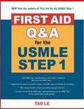 First Aid Q and A for the USMLE Step 1, Le, Tao, 0071481729