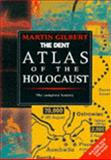 The Routledge Atlas of the Holocaust : The Complete History, Gilbert, Martin, 0460861727