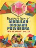 Modular Origami Polyhedra, Rona Gurkewitz and Bennett Arnstein, 0486461726
