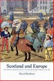 Scotland and Europe: the Medieval Kingdom and Its Contacts with Christendom, C. 1215-1545 Vol. 1, Ditchburn, David, 1862321728