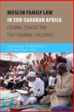Muslim Family Law in Sub-Saharan Africa : Colonial Legacies and Post-Colonial Challenges, , 9089641726