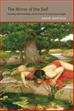 The Mirror of the Self : Sexuality, Self-Knowledge, and the Gaze in the Early Roman Empire, Bartsch, Shadi, 022621172X
