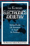 The Korean Electronic Industry, Pecht, Michael, 0849331722