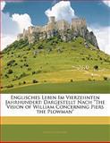 Englisches Leben Im Vierzehnten Jahrhundert: Dargestellt Nach 'The Vision of William Concerning Piers the Plowman', Ernst Günther, 1141111721