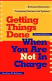 Getting Things Done When You Are Not in Charge, Geoffrey M. Bellman, 1576751724