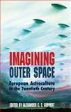 Imagining Outer Space : European Astroculture in the Twentieth Century, , 0230231721