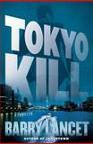 Tokyo Kill, Barry Lancet, 1451691726