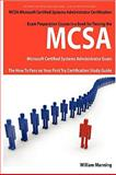 MCSA Microsoft Certified Systems Administrator Exam Preparation Course in a Book for Passing the MCSA Systems Security Certified Exam - the How to Pass on Your First Try Certification Study Guide, William Manning, 1742441726