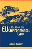 Casebook on EU Environmental Law, Kramer, Ludwig and Wolczuk, Kataryna, 1841131725