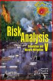Risk Analysis V : Simulation and Hazard Mitigation, C. A. Brebbia, 1845641728