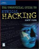 The Unofficial Guide to Ethical Hacking, Fadia, Ankit, 1931841721