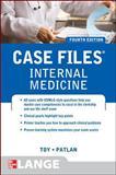 Case Files Internal Medicine, Toy, Eugene and Patlan, John, 0071761721