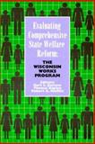 Evaluating Comprehensive State Welfare Reform : The Wisconsin Works Program, , 0914341723