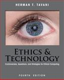 Ethics and Technology : Controversies, Questions, and Strategies for Ethical Computing, Tavani, Herman T., 1118281721