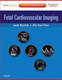 Fetal Cardiovascular Imaging, Rychik, Jack and Tian, Zhiyun, 1416031723