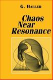Chaos near Resonance, Haller, G., 146127172X