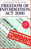 Blackstone's Guide to the Freedom of Information Act 2000, Wadham, John and Griffiths, Jonathan, 1841741728