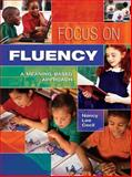 Focus on Fluency : A Meaning-Based Approach, Cecil, Nancy Lee, 1890871729
